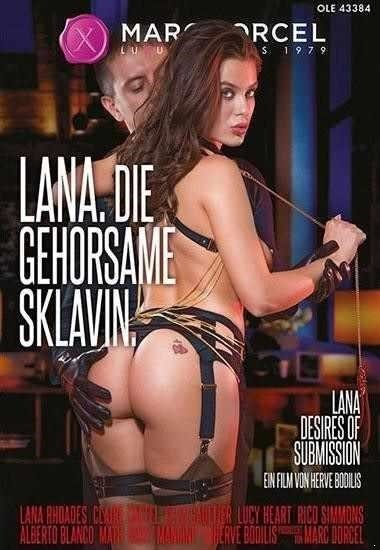 Alberto Blanco, Ricky Mancini, Rico Simmons, Lucy Heart, Clea Gaultier, Claire Castel, Lana Rhoades - Lana, Die Gehorsame Sklavin [SD/406p]